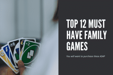 Top 12 Must Have Family Games